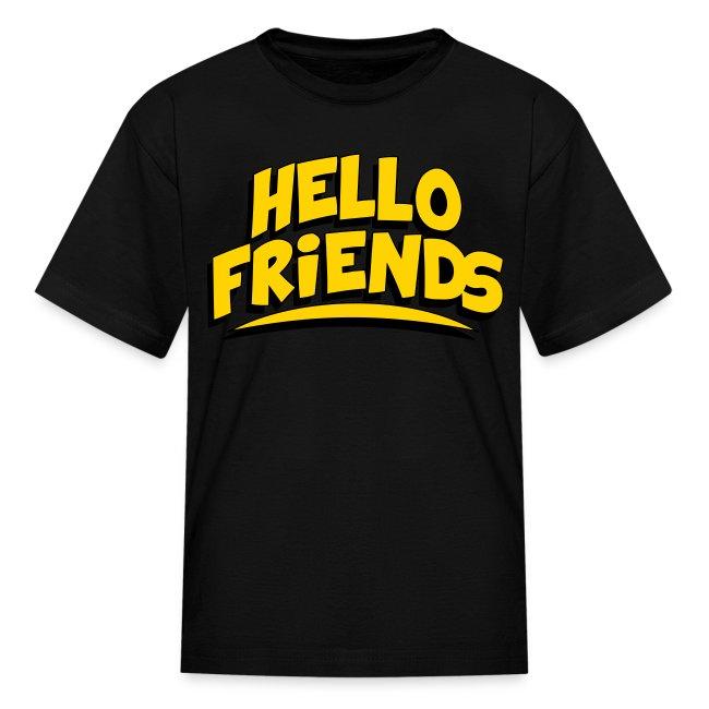 Hello Friends KidsT-Shirt