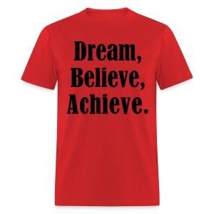 Dream. Believe. Achieve. Men's T-Shirt - Men's T-Shirt