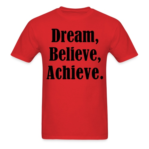 Dream. Believe. Achieve. Men's T-Shirt - Men's T-Shirt