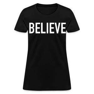Believe Women's T-Shirt  - Women's T-Shirt