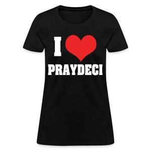 I love praydeci women's Shirt - Women's T-Shirt