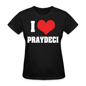 I love praydeci women's Shirt - Women's T-Shirt
