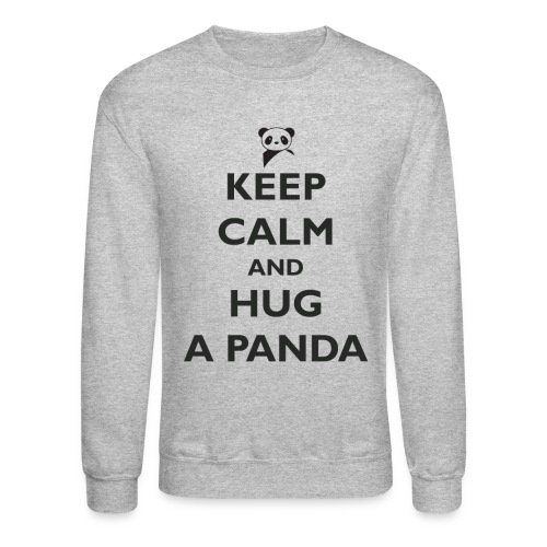 Keep Calm and Hug a Panda - Crewneck Sweatshirt