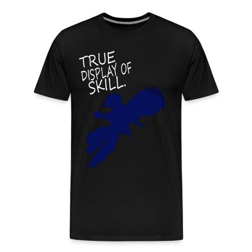 True Display of Skill - Men's Premium T-Shirt