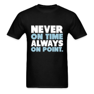 T-Shirts ~ Men's T-Shirt ~ Always On Point Shirt