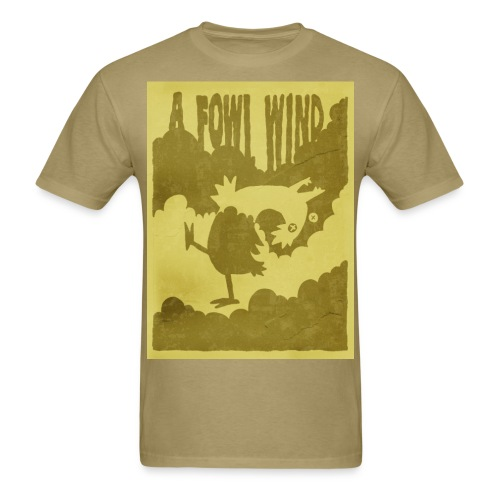 A Fowl Wind - Men's T-Shirt