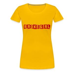 Broke Girl - Women's Premium T-Shirt