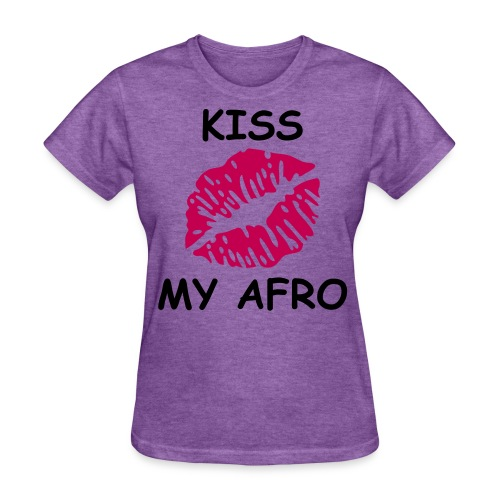 Kiss my Afro  - Women's T-Shirt