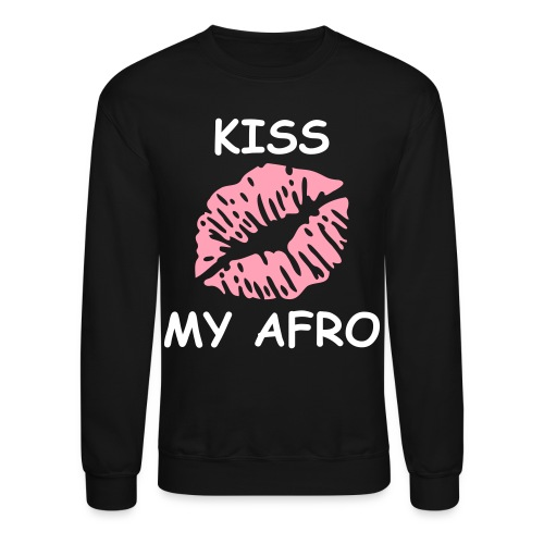 Kiss my Afro - Crewneck Sweatshirt