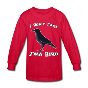 I Don't Care - K Long Sleeve T - Kids' Long Sleeve T-Shirt