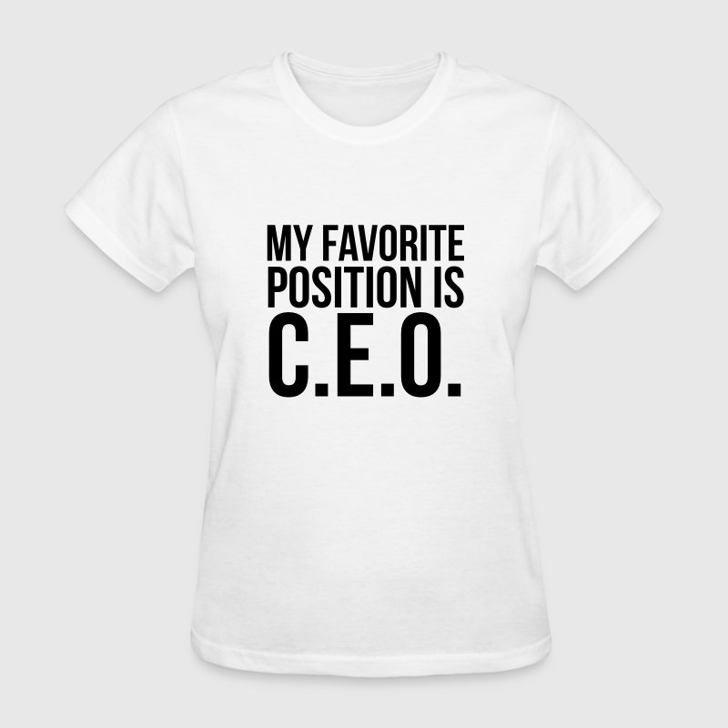 My favorite position is C.E.O Women's T-Shirts - Women's T-Shirt