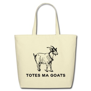 Totes Ma Goats - Eco-Friendly Cotton Tote