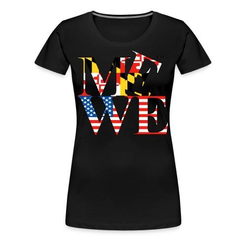 Me We Maryland Tee (women's) - Women's Premium T-Shirt
