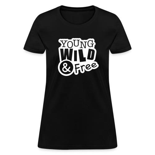 Young Wild & Free - Women's T-Shirt