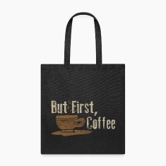 But First Coffee Funny Parody Humor Shirts Bags & backpacks