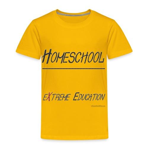Extreme Education - Toddler Premium T-Shirt