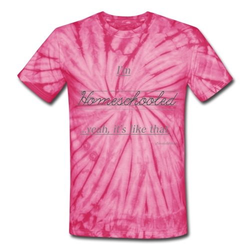 Yeah, It's Like That Homeschool - Unisex Tie Dye T-Shirt