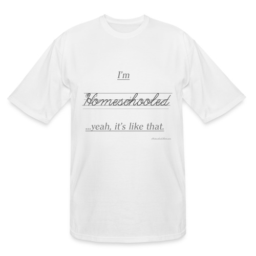 Yeah, It's Like That Homeschool - Men's Tall T-Shirt