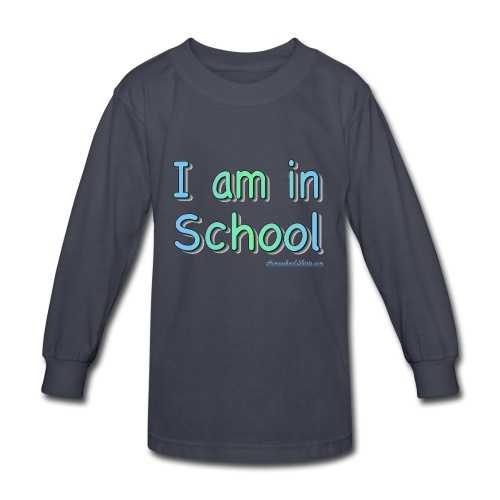 I Am In School Blue/Green - Kids' Long Sleeve T-Shirt