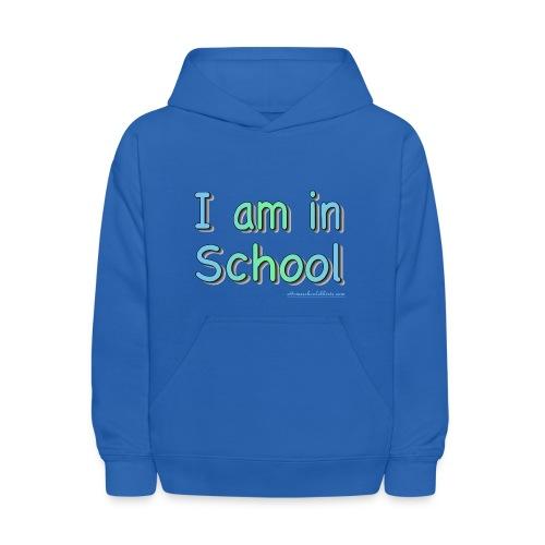 I Am In School Blue/Green - Kids' Hoodie