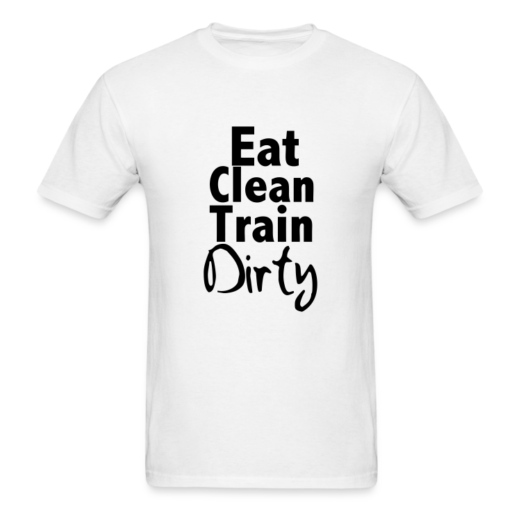 eat clean train dirty white