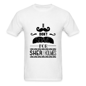 I don't shave for Sherlock Holmes - Men's T-Shirt