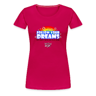 T-Shirts ~ Women's Premium T-Shirt ~ Follow Your Dreams