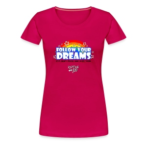 Follow Your Dreams  - Women's Premium T-Shirt