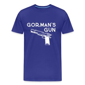 Gorman's Fucking Gun T-Shirt, Bitch - Men's Premium T-Shirt