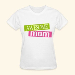 Awesome Mom Mother's Day T-shirt - Women's T-Shirt