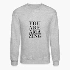 You are amazing Long Sleeve Shirts