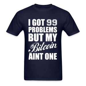 Bitcoin 99 Problems Blue T Shirt - Men's T-Shirt