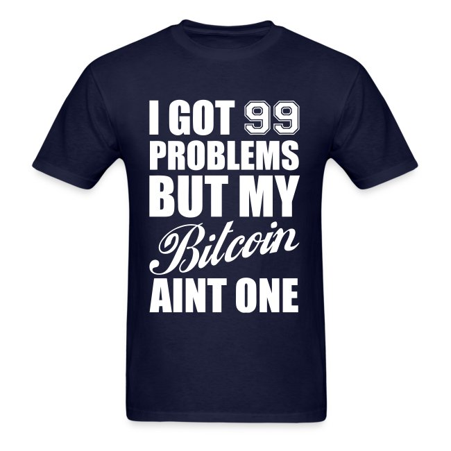Bitcoin 99 Problems Blue T Shirt