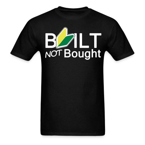 Built not Bought - Men's T-Shirt