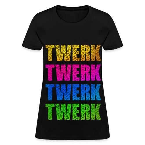 Twerk - Women's T-Shirt