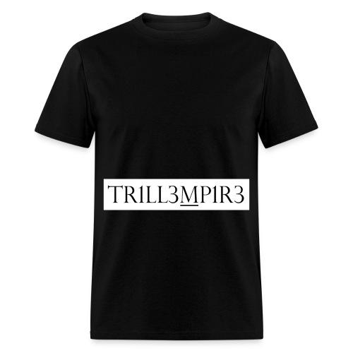 trill empire - Men's T-Shirt