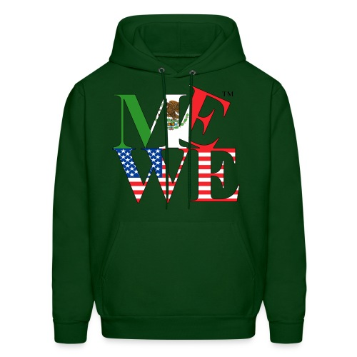 Me We Mexican Hoody - Men's Hoodie