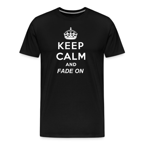 Keep Calm and Fade On with Winky Face - Men's Premium T-Shirt
