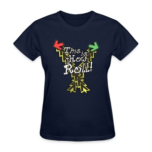 This is How I Roll   Women's - Women's T-Shirt