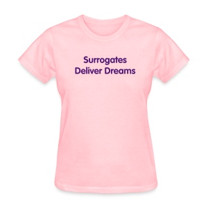 Surrogates Deliver Dreams - Women's T-Shirt