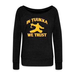 In Tuukka We Trust - Women's Wideneck Sweatshirt