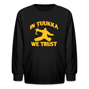 In Tuukka We Trust - Kids' Long Sleeve T-Shirt