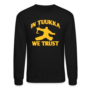 In Tuukka We Trust - Crewneck Sweatshirt