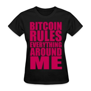 Bitcoin Rules Everything Black T Shirt - Women's T-Shirt