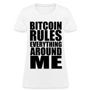 Bitcoin Rules Everything White T Shirt - Women's T-Shirt