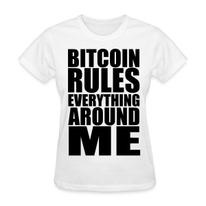 Bitcoin Rules Everything White T Shirt - Women's T-Shirt
