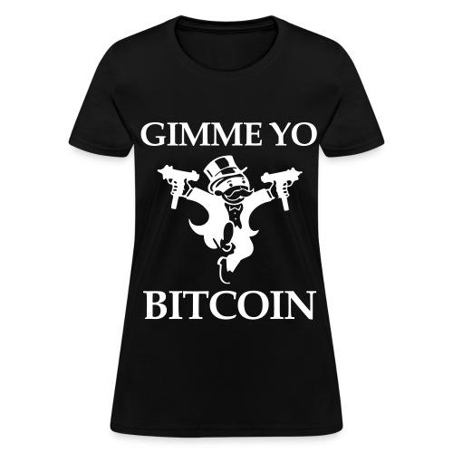 Gimme Yo Bitcoin Black T Shirt - Women's T-Shirt