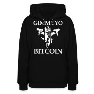 Gimme Yo Bitcoin Hoodie  - Women's Hoodie