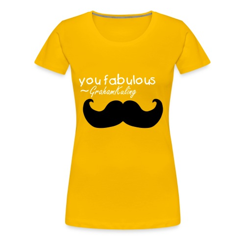 YOU FABULOUS Womans T - Women's Premium T-Shirt