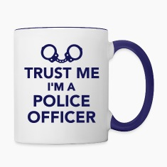 Trust me I'm Police officer Bottles & Mugs